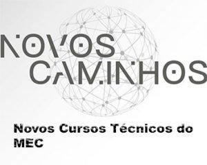 Novos Caminhos Cursos Técnicos MEC